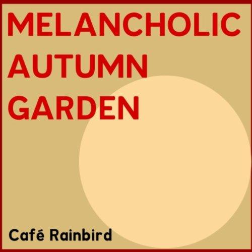 Melancholic Autumn Garden