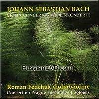 Bach - Violin Concertos - Roman Fedchuk (2004-05-03)
