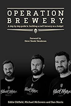 Operation Brewery: Black Hops - The Least Covert Operation in Brewing: A step-by-step guide to building  a brewery on a budget by [Norris, Dan, Oldfield, Eddie, McGovern, Michael]