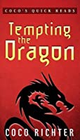 Tempting the Dragon