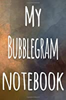 My Bubblegram Notebook: The perfect gift for the artist in your life - 119 page lined journal!