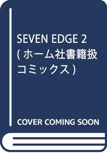 SEVEN EDGE 2