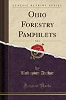 Ohio Forestry Pamphlets, Vol. 2 (Classic Reprint)