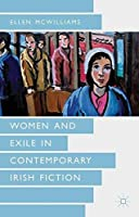 Women and Exile in Contemporary Irish Fiction by Ellen McWilliams(2013-04-11)