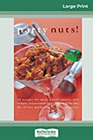 Party nuts! (16pt Large Print Edition)