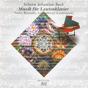 J.S.バッハ ラウテンクラヴィーアのための音楽