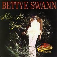 Make Me Yours - Golden Classics by Bettye Swann (1993-05-25)