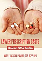 Lower Prescription Costs: An Easier Pill to Swallow