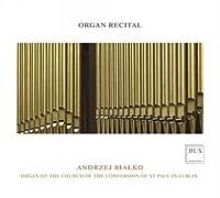 Organ Recital by Andrzej Bialko (2013-10-29)