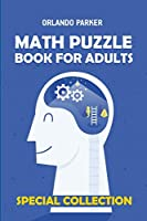 Math Puzzle Book For Adults: Numbrix 10x10 Puzzles (Puzzle Books For Adults)