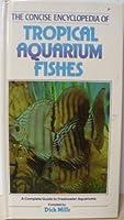 Concise Encyclopedia Of Tropical Aquarium