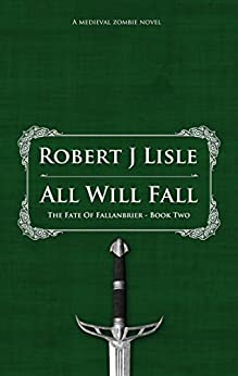 All Will Fall: The Fate Of Fallanbrier - Book Two by [Lisle, Robert J.]