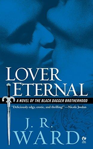 Lover Eternal: A Novel of the Black Dagger Brotherhoodの詳細を見る