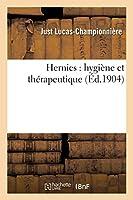 Hernies: Hygiène Et Thérapeutique (Sciences)