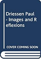 Driessen Paul - Images and Reflexions