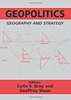 Geopolitics, Geography and Strategy (Journal of Strategic Studies (Paperback))