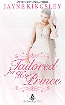 Tailored For Her Prince (The Stenish Royals Book 1) by [Kingsley, Jayne]