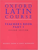 Oxford Latin Course: Teacher's Book Pt.1