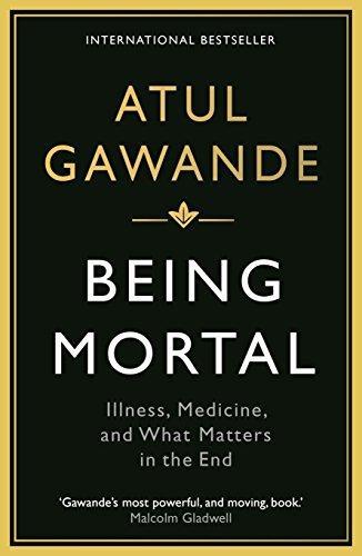 Being Mortal: Illness, Medicin...