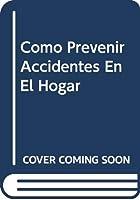 Como Prevenir Accidentes En El Hogar