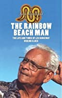 The Rainbow Beach Man: The Life and Times of Les Ridgeway - Worimi Elder