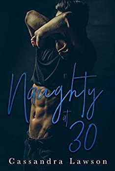 Naughty at 30 (Love Without Batteries Book 2) by [Lawson, Cassandra]