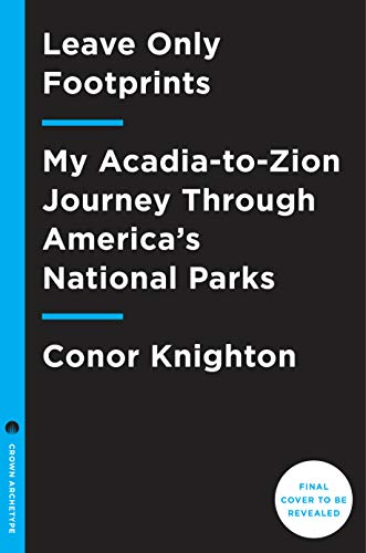 Leave Only Footprints: My Acadia-to-Zion Journey Through Every National Park (English Edition)