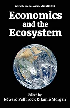 Economics and the Ecosystem by [Fullbrook, Edward]