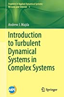 Introduction to Turbulent Dynamical Systems in Complex Systems (Frontiers in Applied Dynamical Systems: Reviews and Tutorials)