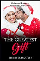 The Greatest Gift: Christmas romance, friends to lovers, HEA, age gap