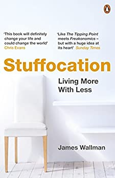 Stuffocation: Living More with Less by [Wallman, James]