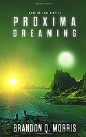Proxima Dreaming: Hard Science Fiction (Proxima Trilogy)