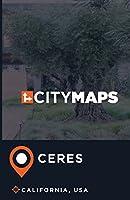 City Maps Ceres, California, USA