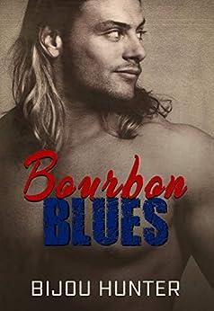 Bourbon Blues (Serrated Brotherhood MC Book 1) by [Hunter, Bijou]