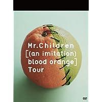 Mr.Children [(an imitation) blood orange]Tour