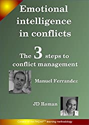 Emotional Intelligence in conflicts: The 3 steps of conflict management (English Edition)