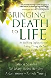 Bringing Death to Life: An Uplifting Exploration of Living, Dying, the Soul Journey and the Afterlife (English Edition)