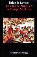 La caza de brujas en la Europa moderna / The Witch-Hunt in Early Modern Europe