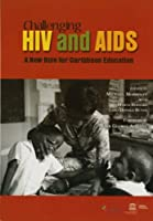 Challenging HIV and AIDS: A New Role for Caribbean Education