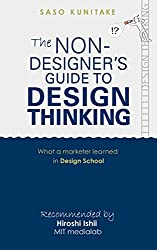 The Non-Designer's Guide to Design Thinking: What a Marketer Learned in Design School (English Edition)