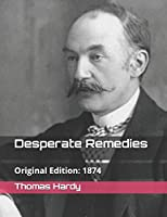 Desperate Remedies: Published in: 1874 (Illustrated) (Thomas Hardy Collection)