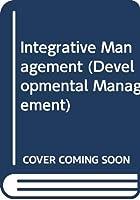 Integrative Management (Developmental Management)