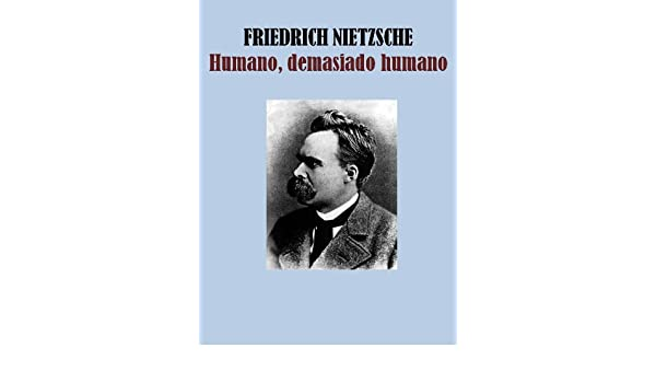 amazon humano demasiado humano spanish edition kindle edition