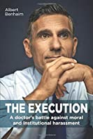 The Execution: A doctor's battle against moral and institutional harassment [並行輸入品]