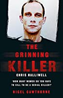 The Grinning Killer: Chris Halliwell - How Many Women Do You Have to Kill to Be a Serial Killer?