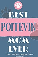 Best  Poitevin Mom Ever Notebook  Gift: Lined Notebook  / Journal Gift, 120 Pages, 6x9, Soft Cover, Matte Finish