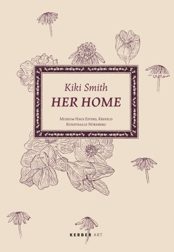 Kiki Smith: Her Home (Kerber Art)