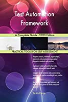 Test Automation Framework A Complete Guide - 2020 Edition