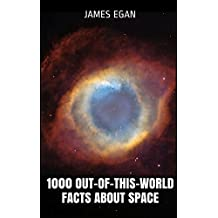 1000 Out-of-this-World Facts about Space