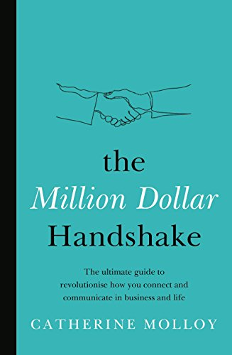 The Million Dollar Handshake: The ultimate guide to revolutionise how you connect in business and life (English Edition)